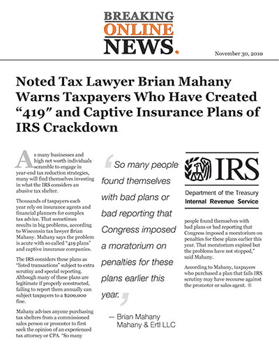 "Noted Tax Lawyer Brian Mahany Warns Taxpayers Who Have Created ""419″ and Captive Insurance Plans of IRS Crackdown"