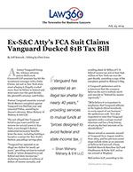 Ex-S&C Atty's FCA Suit Claims Vanguard Ducked $1B Tax Bill