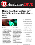 Home health providers pay $6.5M to settle whistleblower case