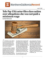 Tele Pay USA actor files class action over allegations she was not paid a minimum wage