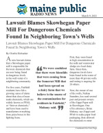 Lawsuit Blames Skowhegan Paper Mill For Dangerous Chemicals Found In Neighboring Town's Wells